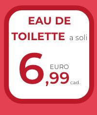 Eau de Toilette a soli 6,99€