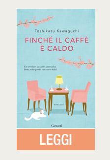 FINCHE IL CAFFE E CALDO