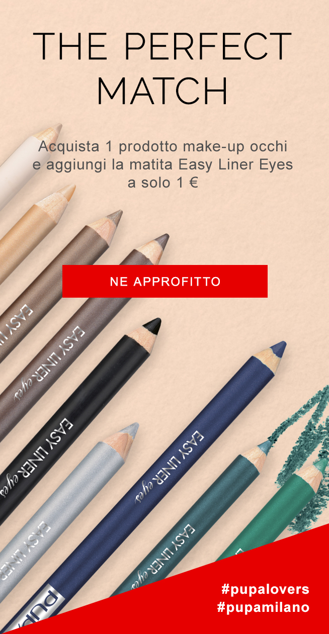 THE PERFECT MATCH - acquista un prodotto make-up occhi e aggiungi la matita Easy Liner Eyes a solo 1€