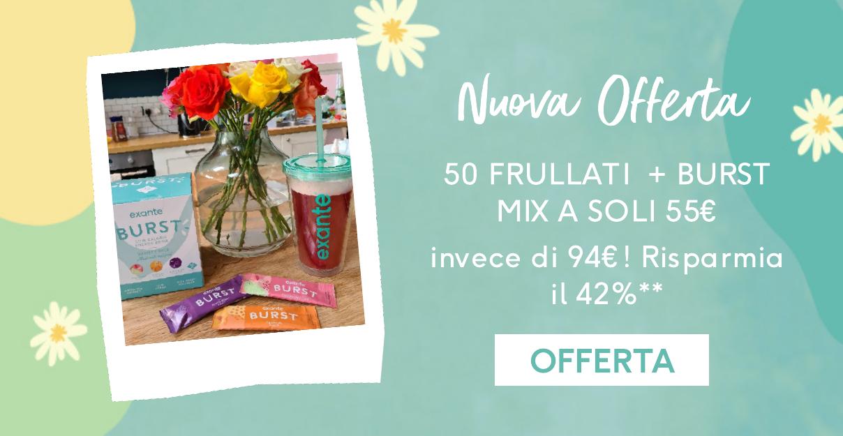 50 frullati e burst mix a 55 euro exante