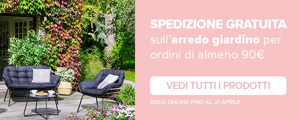 Spedizione gratuita sull'arredo giardino per un ordine di almeno 90€