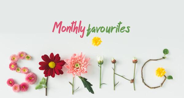 Monthly Favourites - i preferiti di Aprile