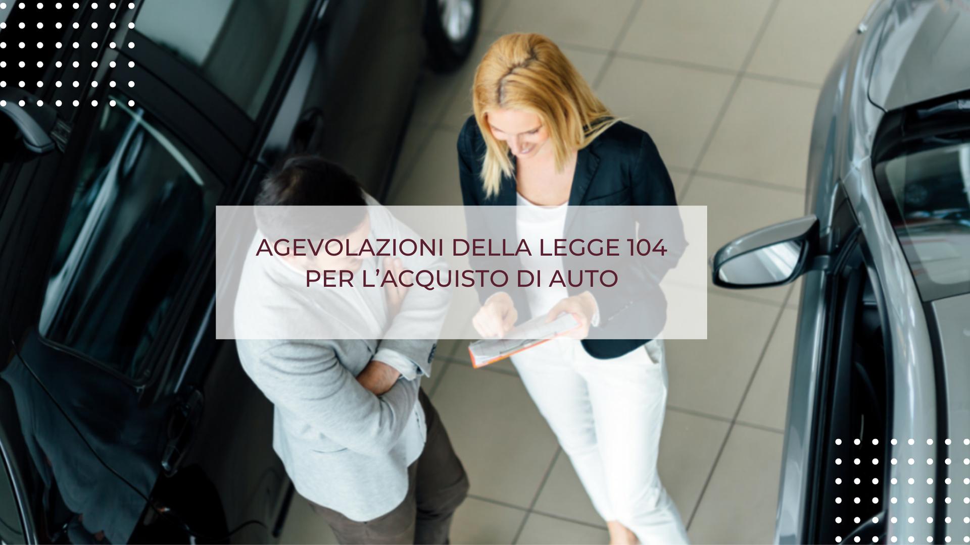 AGEVOLAZIONI DELLA LEGGE 104 PER L'ACQUISTO DI AUTO