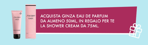 Shower Cream Ginza in regalo da Profumerie Sabbioni