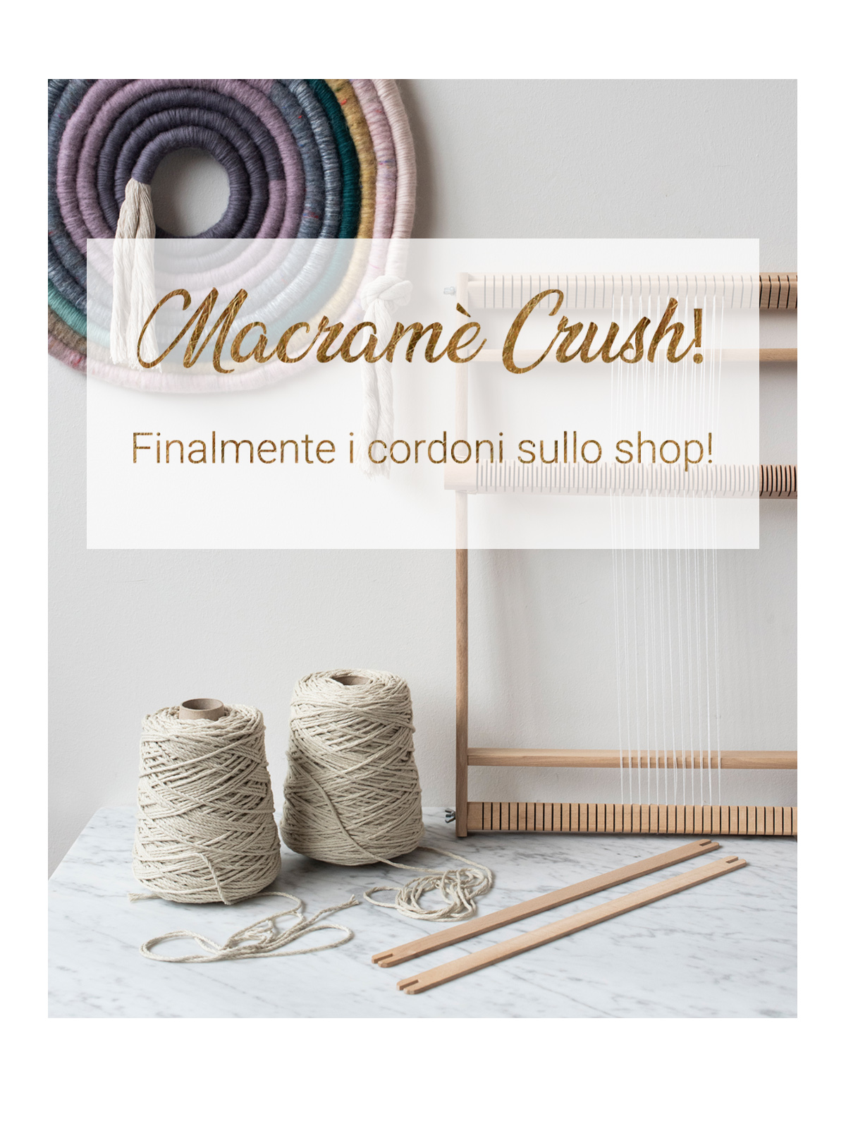 Macramè Crush! Finalmente i cordoni sullo shop!