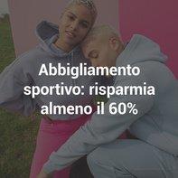 Abbigliamento sportivo: risparmia almeno il 60%