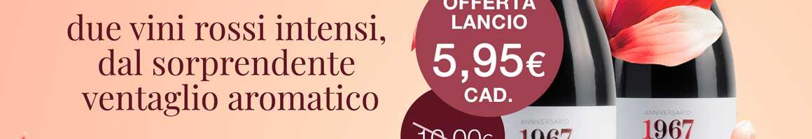 due vini rossi intensi,  dal sorprendente  ventaglio aromatico OFFERTA LANCIO 5,95€ CAD.
