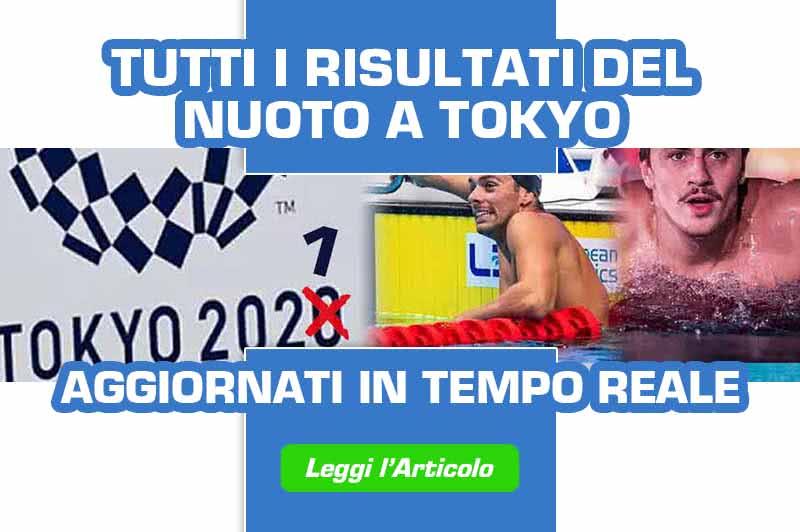 Olimpiadi nuoto 2021 TOKYO risultati in Diretta
