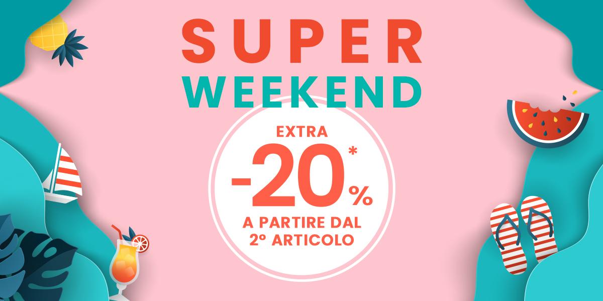 Super Weekend -20%* EXTRA a partire dal 2° articolo