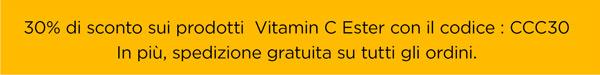 30% di sconto sui prodotti  Vitamin C Ester con il codice : CCC30