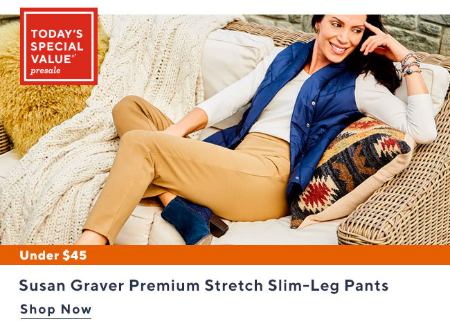 Today's Special Value®* Presale Susan Graver Premium  Stretch Slim-Leg Pants Shop Now
