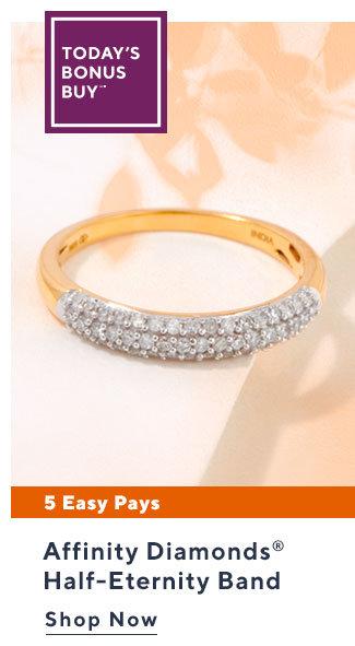 Today's Bonus Buy?* Affinity Diamonds®  Half-Eternity Band Shop Now