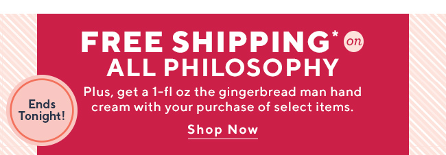 Free Shipping on All philosophy