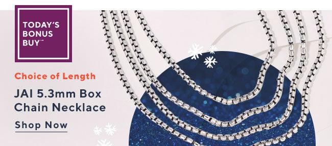 Today's Bonus Buy?* JAI 5.3mm Box Chain Necklace Shop Now