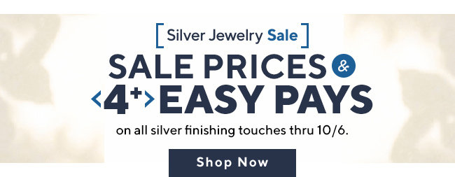 Silver Jewelry Sale. Sale Prices & 4+ Easy Pays on all silver finishing touches thru 10/6.  Shop Now