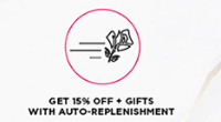 Get 15 Percent Off Plus Gifts With Auto-Replenishment