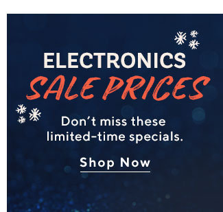 Electronics Sale Prices Don't miss these limited-time specials. Shop Now