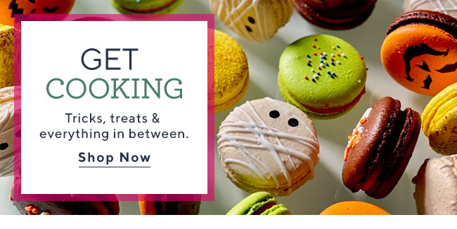 Get Cooking Tricks, treats & everything in between. Shop Now