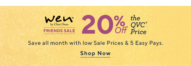 WEN Friends Sale. 20% Off the QVC® Price. Save all month with low Sale Prices & 5 Easy Pays.
